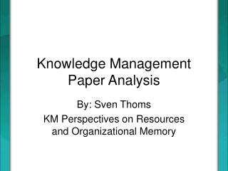 Knowledge Management Paper Analysis