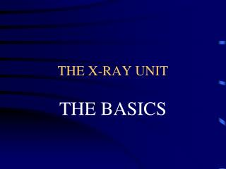 THE X-RAY UNIT