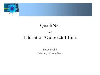 QuarkNet  and Education/Outreach Effort