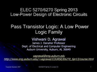 Vishwani  D. Agrawal James J. Danaher Professor Dept. of Electrical and Computer Engineering