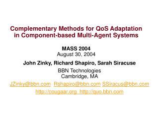 John Zinky, Richard Shapiro, Sarah Siracuse BBN Technologies Cambridge, MA