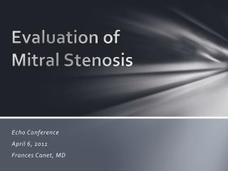 Evaluation of  Mitral Stenosis