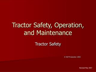 Tractor Safety, Operation, and Maintenance