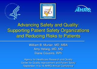 William B. Munier, MD, MBA Amy Helwig, MD, MS Diane Cousins, RPh