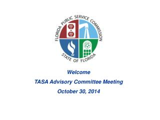 Welcome TASA Advisory Committee Meeting October 30, 2014