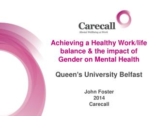 Achieving a Healthy Work/life balance & the impact of Gender on Mental Health