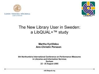 The New Library User in Sweden:  a LibQUAL+� study