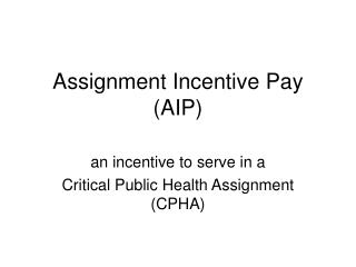 Assignment Incentive Pay (AIP)