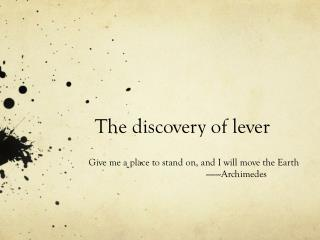 The discovery of lever