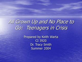 All Grown Up and No Place to Go:  Teenagers in Crisis