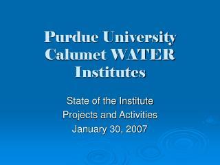 Purdue University Calumet WATER Institutes