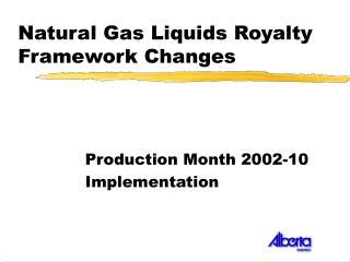 Natural Gas Liquids Royalty Framework Changes