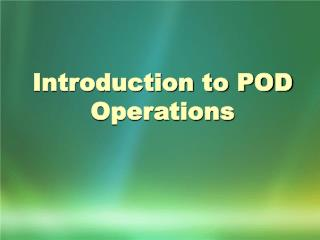 Introduction to POD Operations