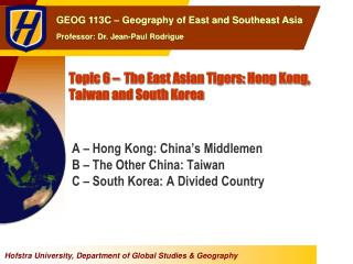 Topic 6 –  The East Asian Tigers: Hong Kong, Taiwan and South Korea