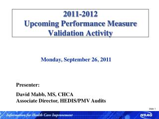 2011-2012  Upcoming Performance Measure Validation Activity