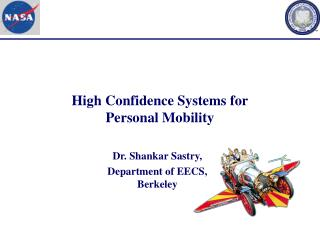 High Confidence Systems for Personal Mobility
