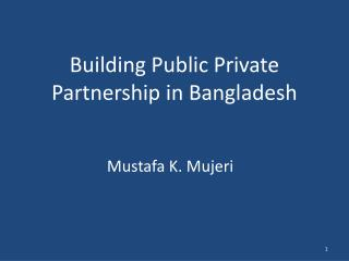 Building Public Private Partnership in Bangladesh