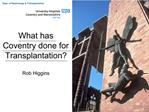 What has Coventry done for Transplantation  Rob Higgins