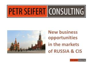 New business  opportunities in  the markets of  RUSSIA & CIS
