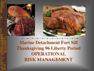 Marine Detachment Fort Sill  Thanksgiving 96 Liberty Period  OPERATIONAL  RISK MANAGEMENT
