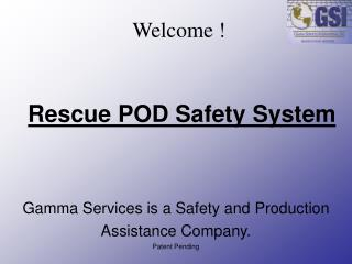 Rescue POD Safety System