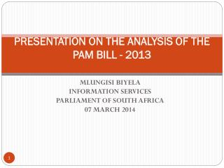 PRESENTATION ON THE ANALYSIS OF THE PAM BILL - 2013