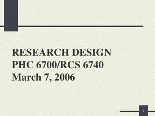 RESEARCH DESIGN PHC 6700/RCS 6740 March 7, 2006