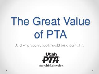 The Great Value of PTA