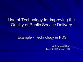 Use of Technology for improving the Quality of Public Service Delivery