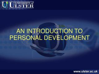 AN INTRODUCTION TO  PERSONAL DEVELOPMENT
