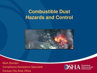Combustible Dust  Hazards and Control