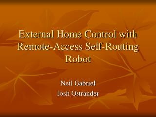 External Home Control with Remote-Access Self-Routing Robot