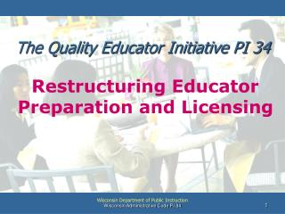 The Quality Educator Initiative PI 34
