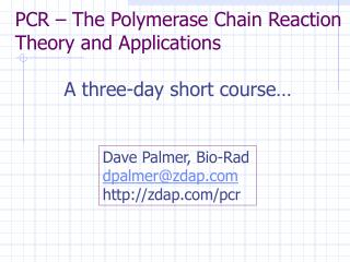 PCR – The Polymerase Chain Reaction Theory and Applications