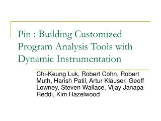 Pin : Building Customized Program Analysis Tools with Dynamic Instrumentation