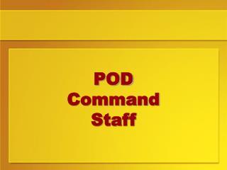 POD Command Staff