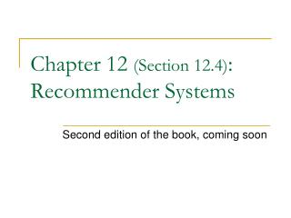 Chapter 12 Section 12.4:  Recommender Systems