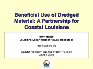 Beneficial Use of Dredged Material: A Partnership for Coastal Louisiana