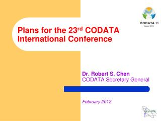 Plans for  the  23 rd  CODATA International Conference