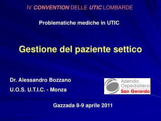 Dr. Alessandro Bozzano U.O.S. U.T.I.C. - Monza