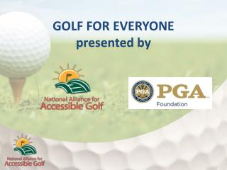 GOLF FOR EVERYONE presented by