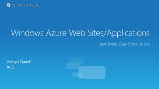 Windows Azure Web  Sites/Applications Start Simple, Code Smart, Go Live
