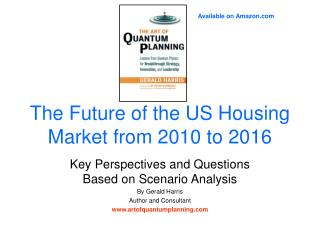The Future of the US Housing Market from 2010 to 2016