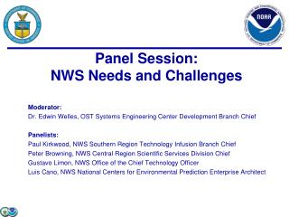 Moderator: Dr. Edwin Welles, OST Systems Engineering Center Development Branch Chief Panelists: