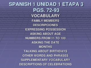 SPANISH 1 UNIDAD 1 ETAPA 3 PGS. 72-93