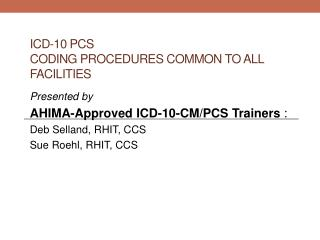 ICD-10 PCS Coding procedures common to all facilities