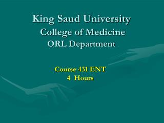 King Saud University College of Medicine ORL Department