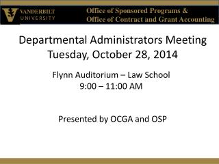 Departmental Administrators Meeting Tuesday, October 28, 2014 Flynn  Auditorium � Law School