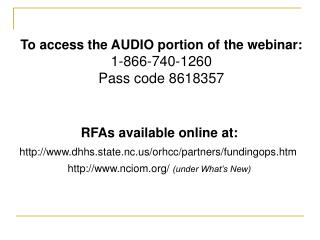 To access the AUDIO portion of the webinar: 1-866-740-1260 Pass code 8618357