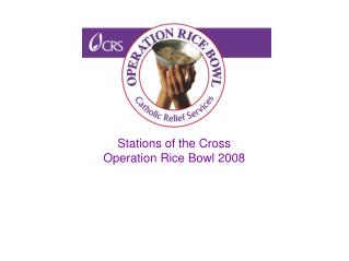 Stations of the Cross Operation Rice Bowl 2008